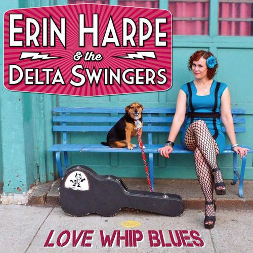 Erin Harpe and the Delta Swingers Love Whip Blues 14151010