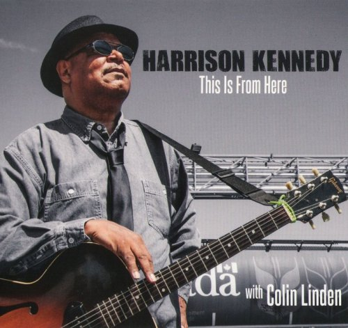 Harrison Kennedy (with Colin Linden) - This Is From Here  14260310
