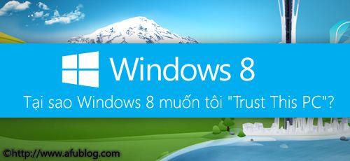 "Tại sao Windows 8 muốn tôi ""Trust This PC""? Trust-10"