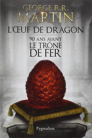 George RR Martin - Prélude au Trône de Fer - L'Oeuf de Dragon  71v7kh10