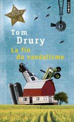 [Editions Points] La Fin du vandalisme de Tom Drury La_fin10