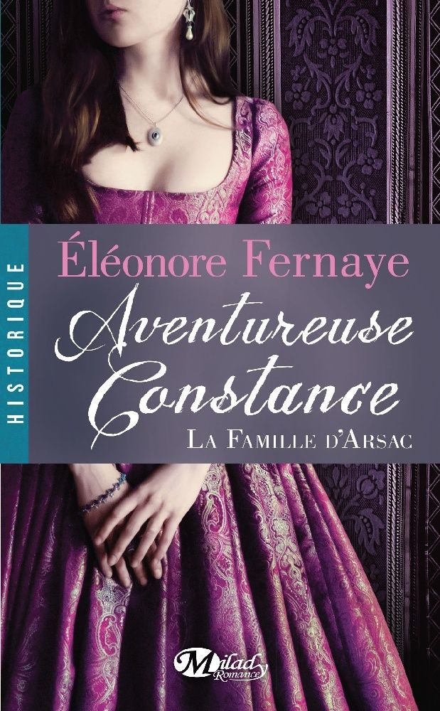 FERNAYE Eléonore - LA FAMILLE D'ARSAC - Tome 3 : Aventureuse Constance 1503-d10