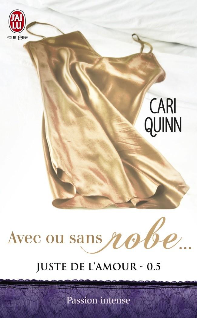 QUINN Cari - JUSTE DE L'AMOUR - Tome 0.5 : Avec ou sans robe... Avec-o10