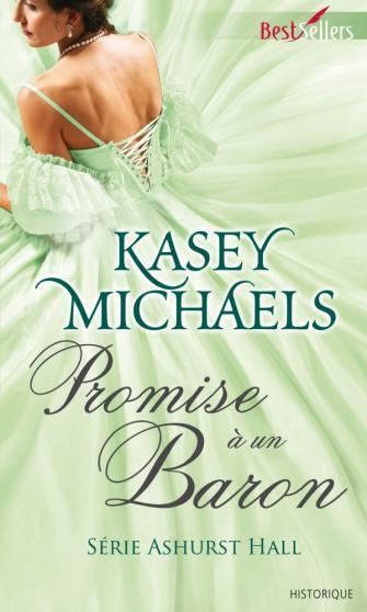 MICHAELS Kasey - ASHURST HALL - Tome 4 : Promise à un baron Baron10