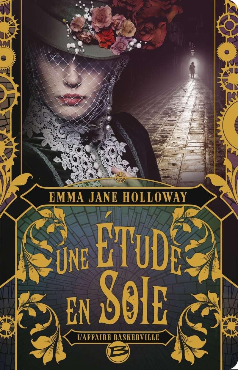 HOLLOWAY Emma Jane - L'AFFAIRE BASKERVILLE- Tome 1 : Une Étude en Soie Basker10