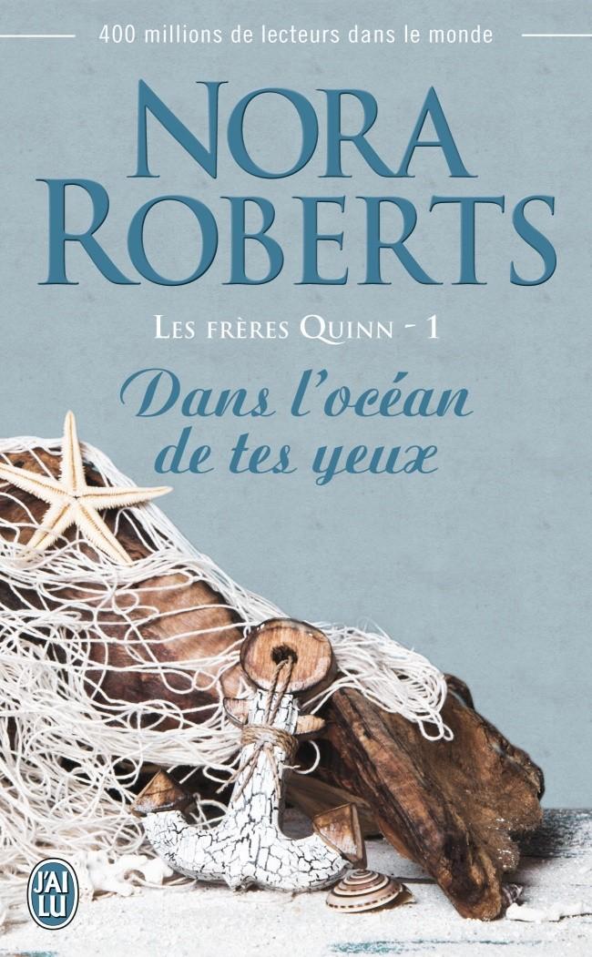 ROBERTS Nora - LES FRERES QUINN - Tome 1 : Dans l'océan de tes yeux Dans-l10