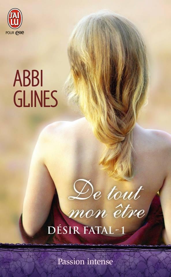 GLINES Abbi - DESIR FATAL - Tome 1 : De tout mon être Glines10