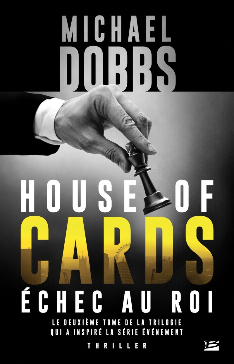 DOBBS Michael - HOUSE OF CARDS - Tome 2 : Échec au roi House10