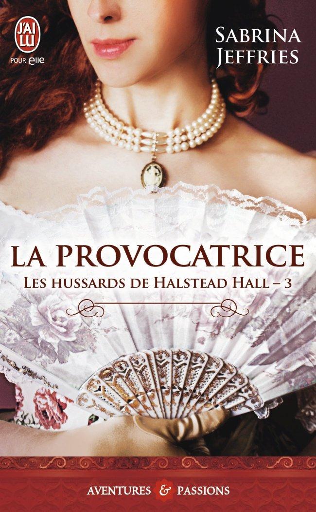 JEFFRIES Sabrina - LES HUSSARDS DE HALSTEAD HALL - Tome 3 : La provocatrice Hussar10