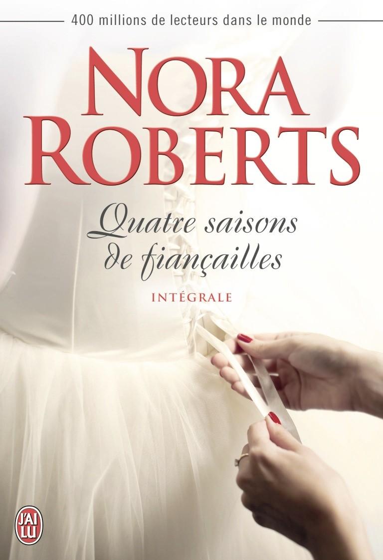 ROBERTS Nora - QUATRE SAISONS DE FIANÇAILLES - Intégrale   Integr10