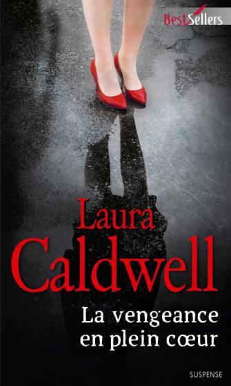 CALDWELL Laura - La vengeance en plein coeur Laura10