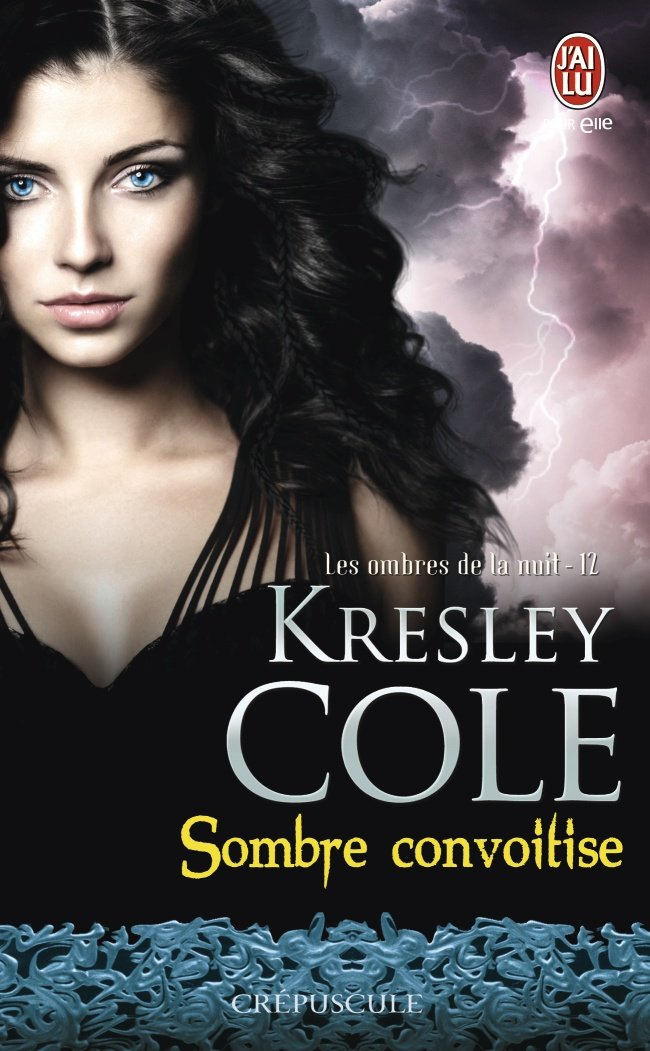 COLE Kresley - LES OMBRES DE LA NUIT - Tome 12 : Sombre convoitise Les-om10