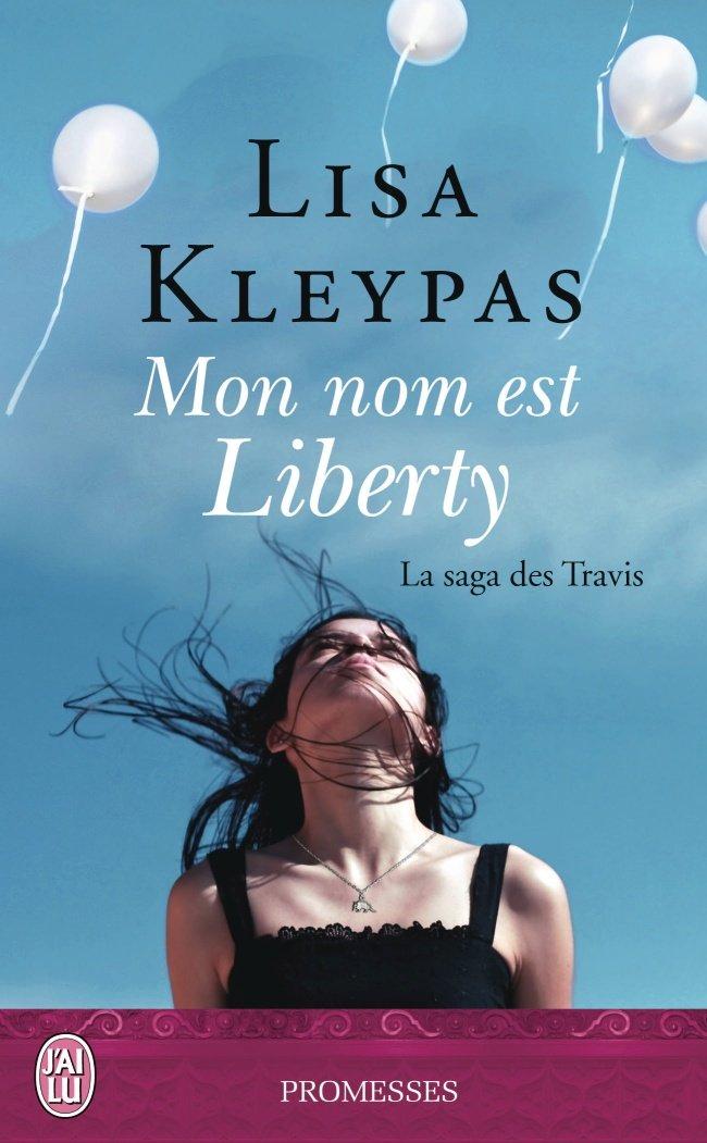 KLEYPAS Lisa - LA SAGA DES TRAVIS - Tome 1 : Mon nom est Liberty Lisa_k10