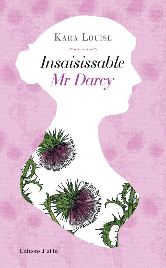 LOUISE Kara - Insaisissable Mr Darcy Louise10