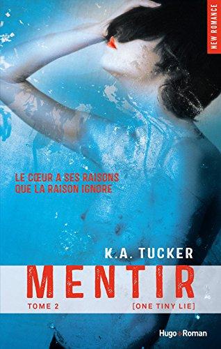 TUCKER K.A. - TEN TINY BREATHS - Tome 2 : Mentir Mentir11