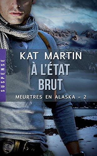 MARTIN Kat - MEURTRES EN ALASKA - Tome 2 : À l'état brut Meurtr10