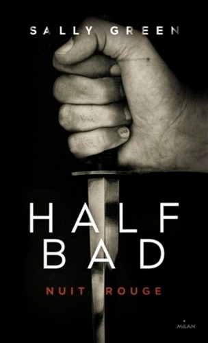 GREEN Sally - HALF BAD - Tome 2 : Nuit rouge Nuit_r10