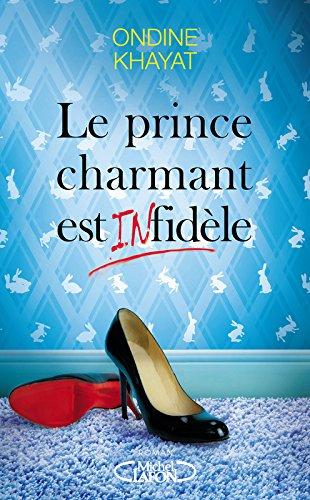 KHAYAT Ondine - Le prince charmant est (in)fidèle  Prince12