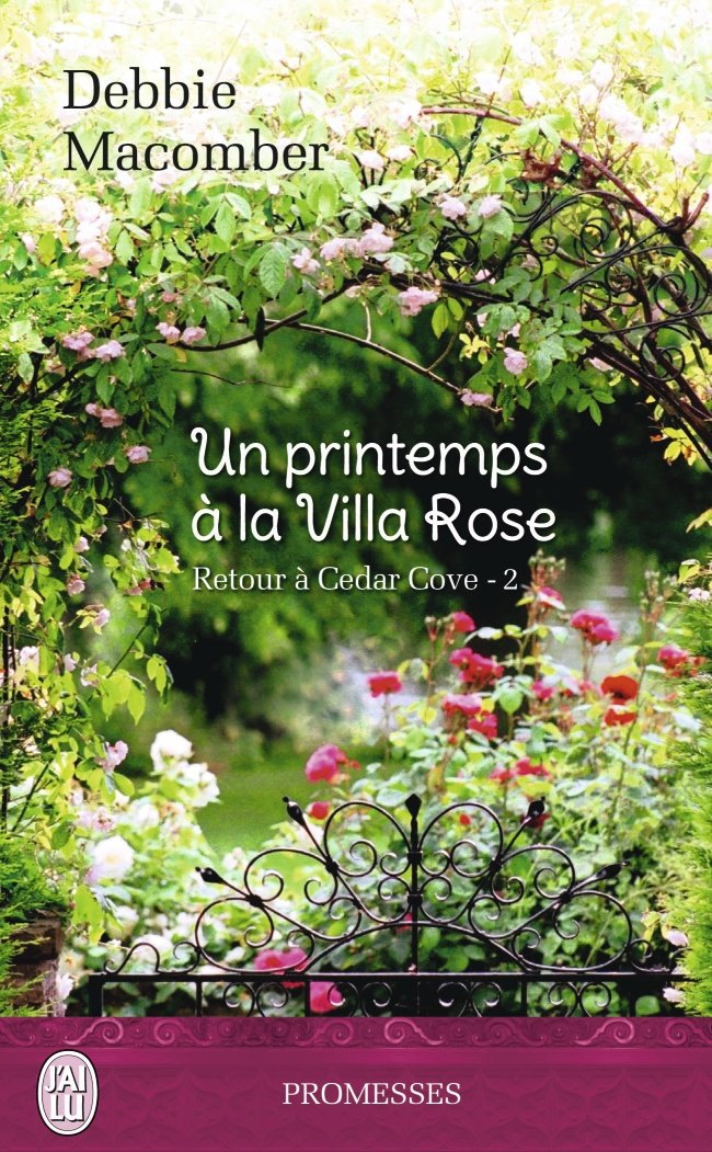 MACOMBER Debbie - RETOUR A CEDAR COVE - Tome 2 : Un Printemps à la villa Rose Retour10