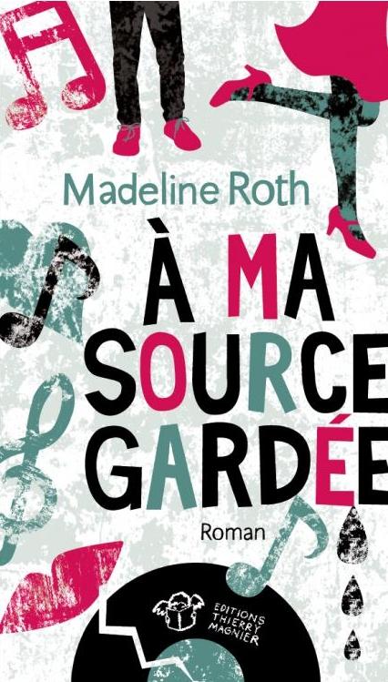 ROTH Madeline - À ma source gardée Roth10