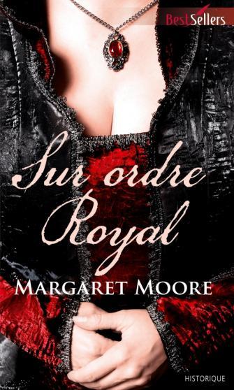 MOORE Margaret - Sur ordre royal Royal10