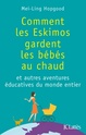[Hopgood, Mei-Ling] Comment les Eskimos gardent les bébés au chaud 97827011