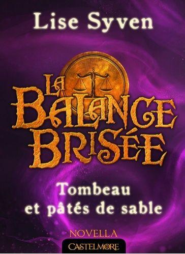 La Balance brisée, Tome 1.5 : Tombeau et pâtés de sable Tombea10