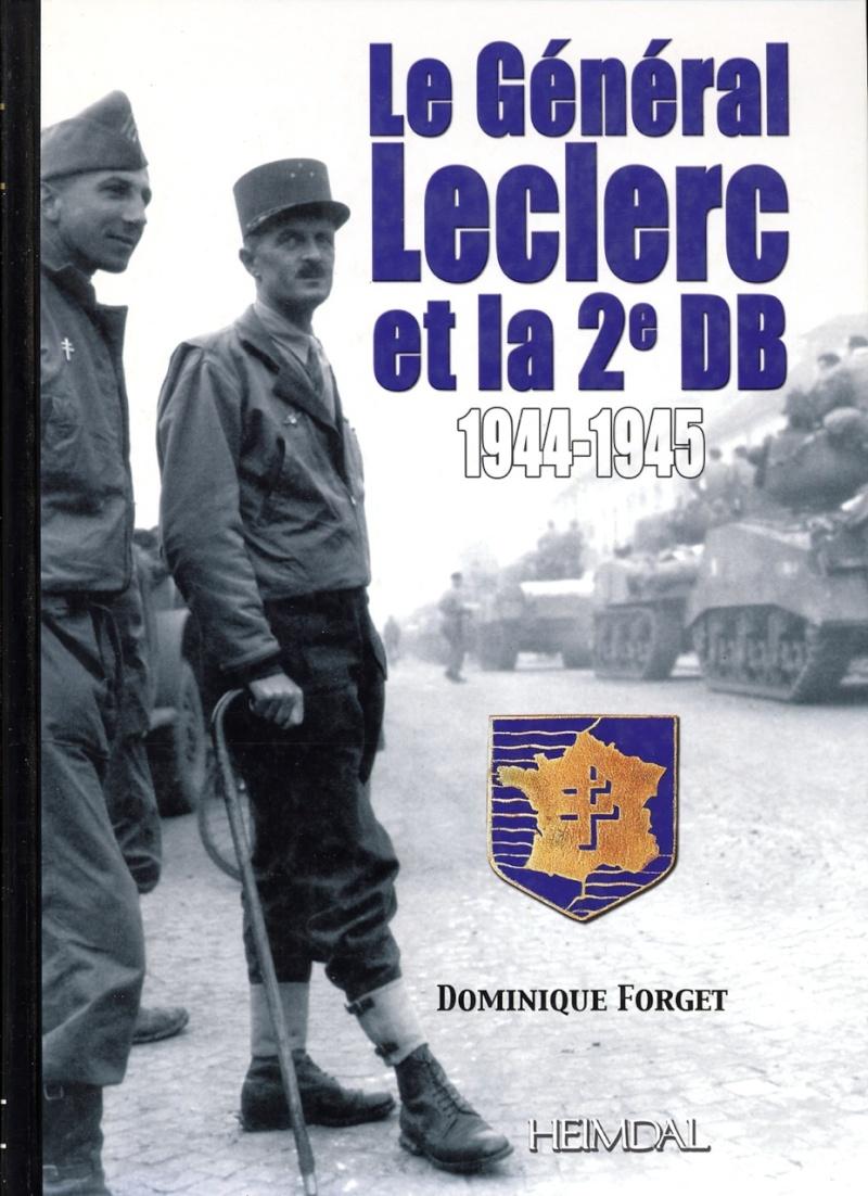 Dominique FORGET - Le Général Leclerc et la 2e DB 1944-1945 Img81310