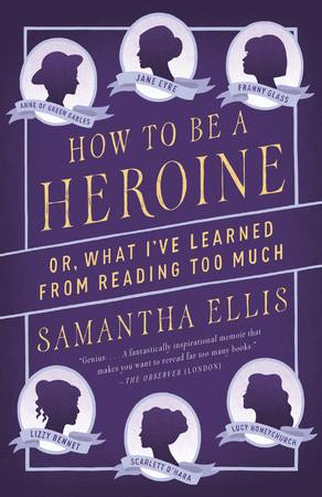 How to be a heroine de Samantha Ellis How_to10