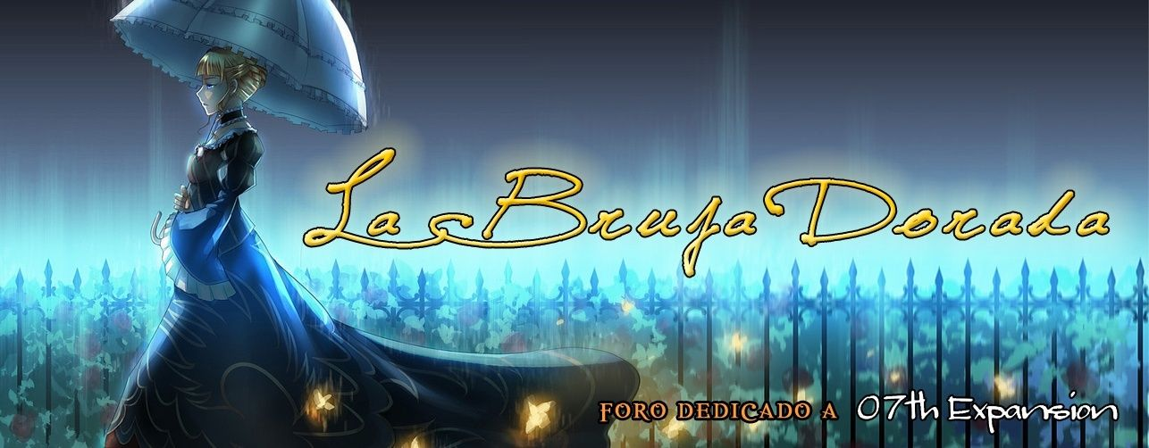 La Bruja Dorada - Foro Dedicado a 07th Expansion