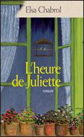 CHABROL Elsa - L'heure de Juliette 10998510