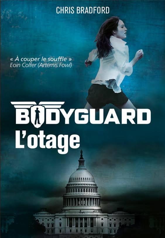 BRADFORD Chris - BODYGUARD - Tome 1 : L'otage Otage10