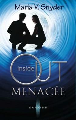INSIDE OUT (Tome 2) MENACEE de Maria V. Snyder Inside10