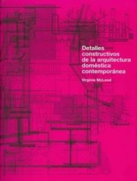 Portada del libroDetalles constructivos de la arquitectura doméstica contemporánea