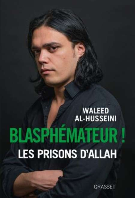 A Waleed Al-Husseini, soldat de la Laïcité réfugié en France Blasph10
