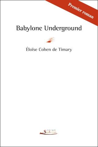 Les Retranchées (Anne Lemieux) et Babylone Underground (Eloïse Cohen de Timary). Babylo11