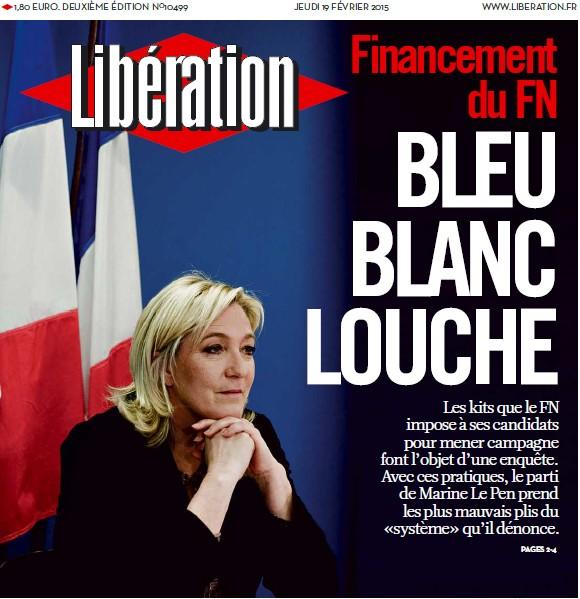 Financement du FN : la justice explore le maquis financier de plusieurs sociétés (Médiapart) + Financement du FN : bleu, blanc, louche (Libération) + Le FN tel qu'en lui-même (Samy Joshua) Bleu_b10