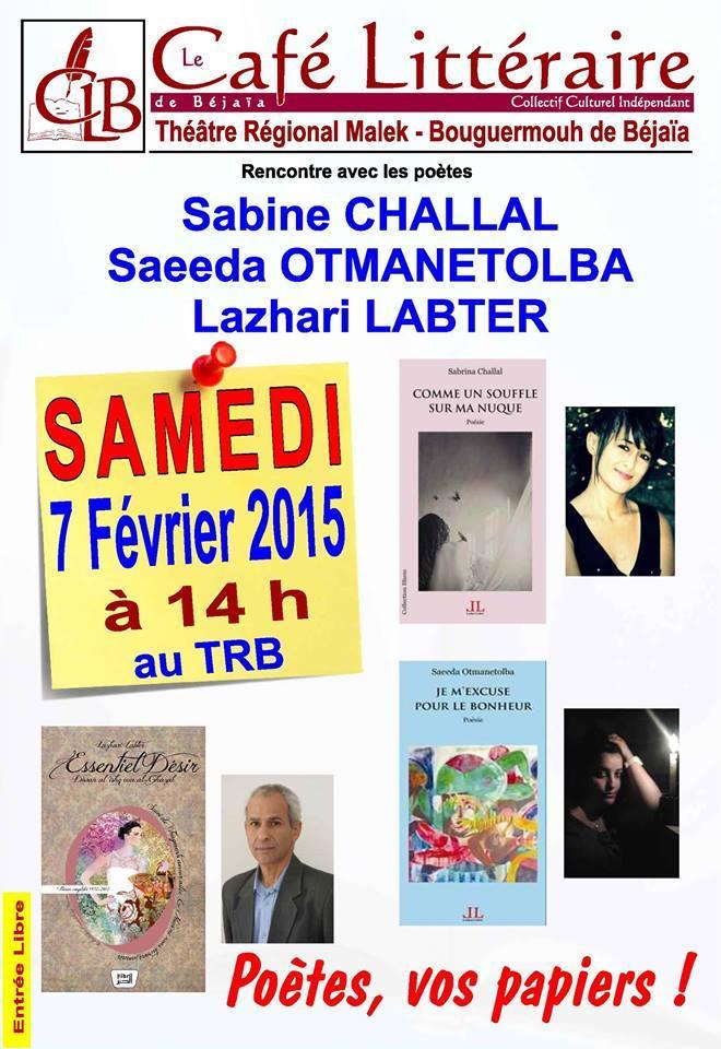 Café littéraire avec Sabine Challal, Saeeda Otmanetolba et Lazhari Labter, samedi 7 février 2015 à 14h au TRBéjaïa. Soyez les bienvenus Cafe10