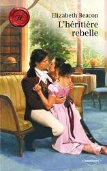 L'héritière rebelled'Elizabeth Beacon 97822818