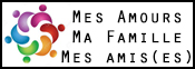 Mes Amours, Ma Famille, Mes Amis (es)