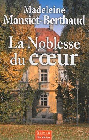 [Mansiet-Berthaud, Madeleine] La Noblesse du coeur 97828111