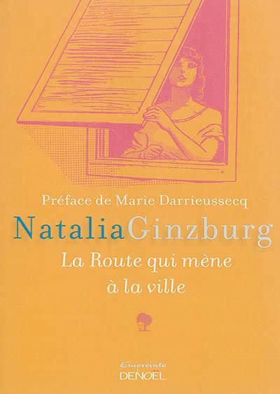 [Ginzburg, Natalia] La route qui mène à la ville La-rou11