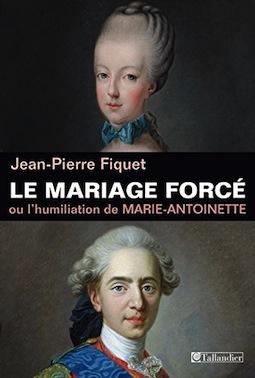 Le mariage forcé, ou l'humiliation de Marie-Antoinette,   de Jean-Pierre Fiquet 51rwnu11
