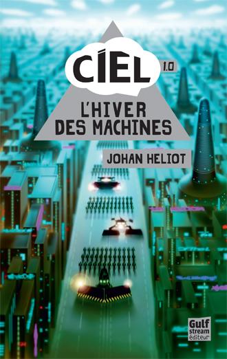 HELIOT Johan - Ciel 1.0 : L'hiver des machines Ciel_110