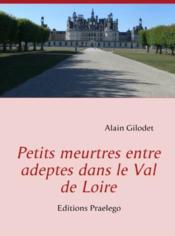 Petits meurtres entre adeptes dans le Val de Loire 25288510