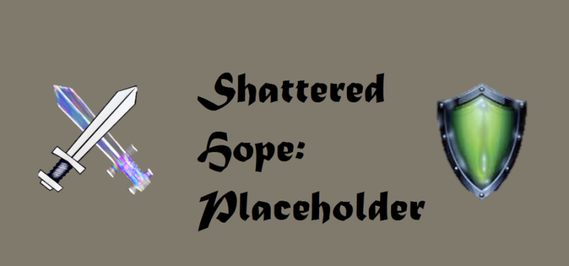 Shattered Hope: The Placeholder Name