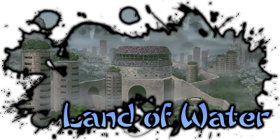 The Land of Water 水の国