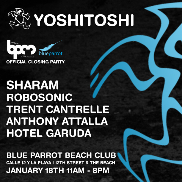 2015.01.18. - SHARAM @ YOSHITOSHI, BLUE PARROT, THE BPM FESTIVAL (PLAYA DEL CARMEN, MEXICO) 0b1e8c10