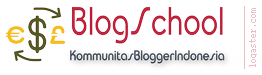 Blogschool - Forum Komunitas Blogger Indonesia