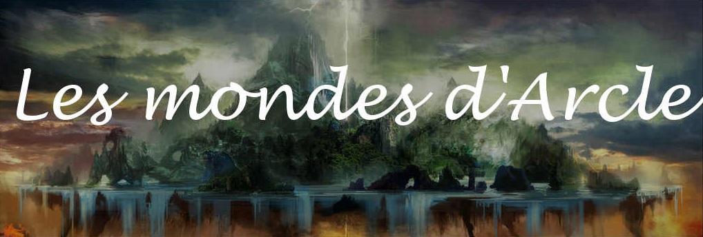 Les mondes d'Arcle